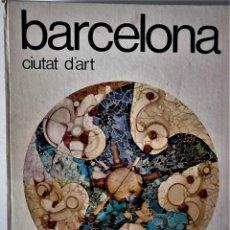 Libros de segunda mano: ALEXANDRE CIRICI - BARCELONA CIUTAT D'ART (CATALÁN). Lote 194585262