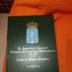 Libros de segunda mano: EL ARQUITECTO GALLEGO DOMINGO ANTONIO LOIS MONTEAGUDO 1723-1786. Lote 194587546