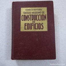 Libros de segunda mano: TRATADO MODERNO DE CONSTRUCCIÓN DE EDIFICIOS - SCHINDLER-BASSEGODA - JOSÉ MONTESOR EDITOR - 1963 . Lote 194719941