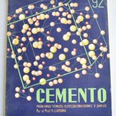 Libros de segunda mano: PROFESOR H. LAFUMA. CONFERENCIAS. CEMENTO. PROBLEMAS TÉCNICOS, CONDICIONES Y EMPLEO.. Lote 194728412