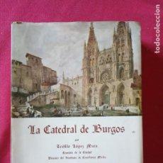 Libros de segunda mano: LA CATEDRAL DE BURGOS- TEÓFILO LOPEZ MATA.. Lote 194732171