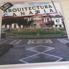 Libros de segunda mano: ARQUITECTURA CANARIA, FRANCISCO GALANTE GOMEZ. EDIRCA, 1989 TAPA DURA NUEVO. Lote 194735177