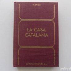 Libros de segunda mano: LIBRERIA GHOTICA. A. GRIERA. LA CASA CATALANA.FACSÍMIL 1933. 1974. FOLIO. MUY ILUSTRADO.. Lote 194739447