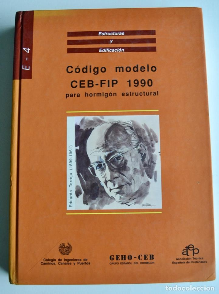 E-4 ESTRUCTURAS Y EDIFICACIÓN. CÓDIGO MODELO CEB-FIP 1990 PARA HORMIGÓN ESTRUCTURAL. 1995 (Libros de Segunda Mano - Bellas artes, ocio y coleccionismo - Arquitectura)