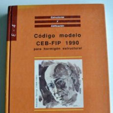 Libros de segunda mano: E-4 ESTRUCTURAS Y EDIFICACIÓN. CÓDIGO MODELO CEB-FIP 1990 PARA HORMIGÓN ESTRUCTURAL. 1995. Lote 194885418