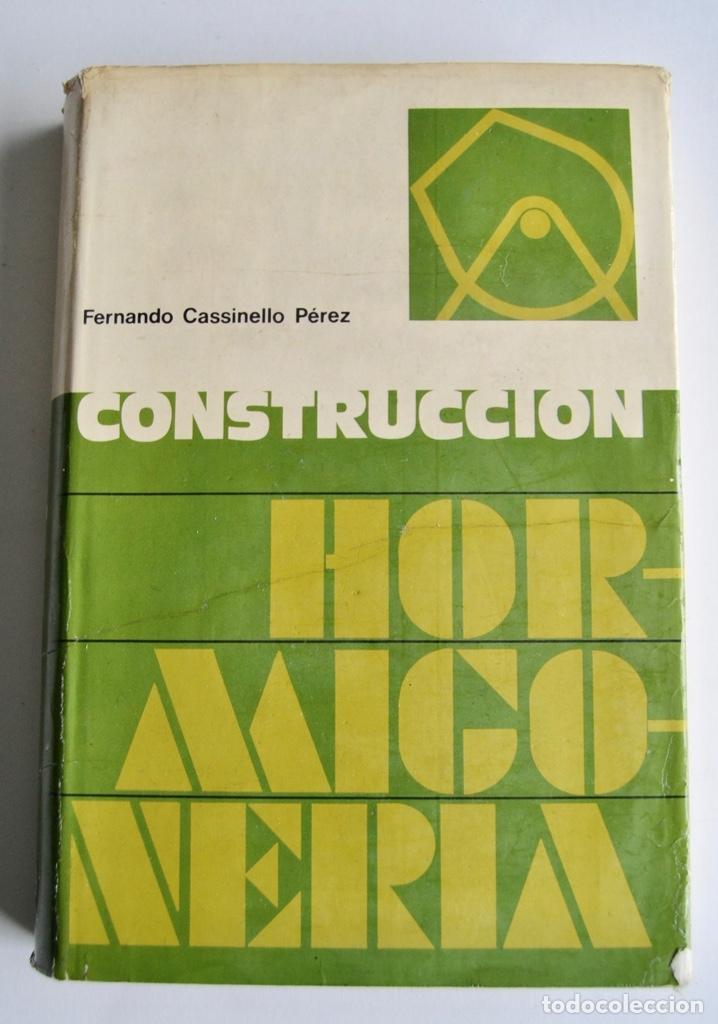 FERNANDO CASINELLO PÉREZ. CONSTRUCCIÓN. HORMIGONERÍA. EDITORIAL RUEDA. MADRID, 1974 (Libros de Segunda Mano - Bellas artes, ocio y coleccionismo - Arquitectura)