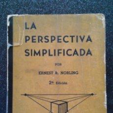 Libros de segunda mano: LA PERSPECTIVA SIMPLIFICADA ERNEST R. NORLING 2ªEDICIÓN EDITORIAL DUCLOUT 1947. Lote 194907773