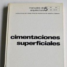 Libros de segunda mano: FRUCTUOSO MAÑÁ. CIMENTACIONES SUPERFICIALES. MANUALES DE ARQUITECTURA 5. ED. BLUME, 1ª EDICIÓN, 1970. Lote 194950531