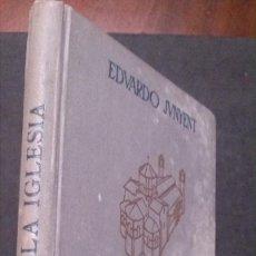 Libros de segunda mano: LA IGLESIA-CONSTRUCCIÓN-DECORACIÓN-RESTAURACIÓN-DR. EDUARDO JUNYENT-1940. Lote 195038991
