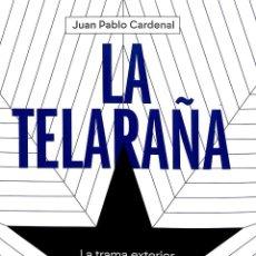 Libros de segunda mano: LA TELARAÑA: LA TRAMA EXTERIOR DEL PROCÉS - JUAN PABLO CARDENAL ARIEL PROCÉS INDEPENDENCIA. Lote 195062261