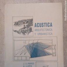 Libros de segunda mano: ACÚSTICA ARQUITECTÓNICA Y URBANÍSTICA. LLINARES, LLOPIS, SANCHO UPV. 19941. Lote 195066895