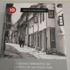 Libros de segunda mano: O REDESCUBRIMIENTO DO CAMIÑO DE SANTIAGO POR FRANCISCO PONS SOROLLA BELEN M.CASTRO FERNÁNDEZ XUNTA. Lote 195074641
