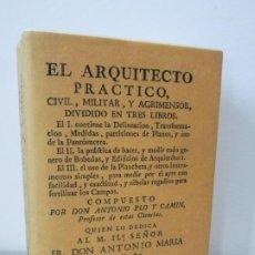 Libros de segunda mano: 1767 EL ARQUITECTO PRACTICO, CIVIL, MILITAR, AGRIMENSOR DIVIDIDO EN 3 LIBROS - A. PLO Y CAMIN. 1995. Lote 195089915