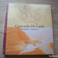Libros de segunda mano: GIANCARLO DE CARLO . IMMAGINI E FRAMMENTI .. Lote 195093203