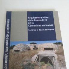 Libros de segunda mano: ARQUITECTURA MILITAR DE LA GUERRA CIVIL EN LA COMUNIDAD DE MADRID. Lote 195094607