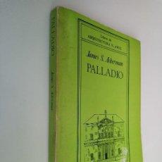 Libros de segunda mano: PALLADIO, JAMES S. ACKERMAN. XARAIT EDICIONES.. Lote 195098866