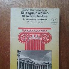 Libros de segunda mano: EL LENGUAJE CLASICO DE LA ARQUITECTURA, JOHN SUMMERSON, EDITORIAL GUSTAVO GILI, 1984. Lote 195144886