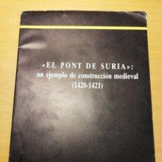 Libros de segunda mano: EL PONT DE SURIA: UN EJEMPLO DE CONSTRUCCIÓN MEDIEVAL (1420 - 1421) ISABEL GARAU. Lote 195147411