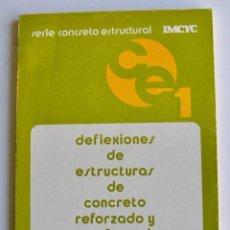 Libros de segunda mano: DAN E. BRANSON. REFLEXIONES DE ESTRUCTURAS DE CONCRETO REFORZADO Y PRESFORZADO. IMCYC, MÉXICO 1978. Lote 195181466