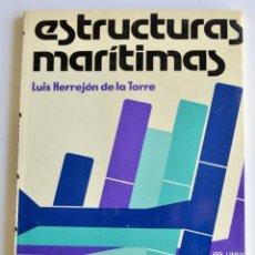 Libros de segunda mano: LUIS HERREJÓN DE LA TORRE. ESTRUCTURAS MARÍTIMAS. EDITORIAL LIMUSA. MÉXICO, 1979. Lote 195187236