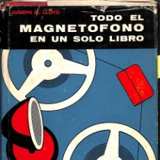 Libros de segunda mano: TODO EL MAGNETOFONO EN UN SOLO LIBRO - JOSEPH M LLOYD - OMEGA. Lote 195192518