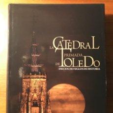 Libros de segunda mano: LIBRO CATEDRAL DE TOLEDO. Lote 195229642