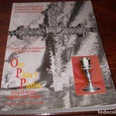 Libros de segunda mano: ORO, PLATA Y PIEDRA PARA LA ESCENA SAGRADA EN GALICIA, ACTAS CURSO ORFEBRERÍA Y ARQUITECTURA RELIGIO. Lote 195230422
