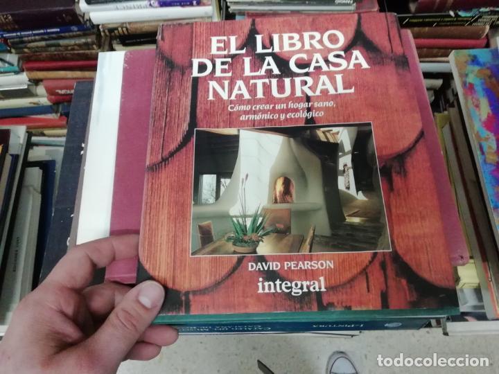 Libros de segunda mano: EL LIBRO DE LA CASA NATURAL. CÓMO CREAR UN HOGAR SANO,ARMÓNICO Y ECOLÓGICO. DAVID PEARSON. 1993 - Foto 2 - 195235427