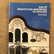 Libros de segunda mano: GUÍA DE ARQUITECTURA MODERNISTA EN CATALUÑA. RAQUEL LACUESTA Y ANTONI GONZÁLEZ. Lote 277736343