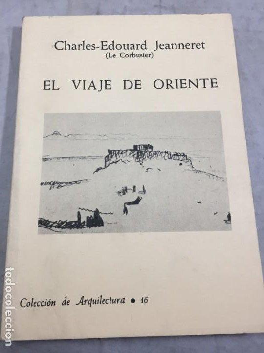 EL VIAJE DE ORIENTE - CHARLES EDOUARD JEANNERET - LE CORBUSIER 1984 ARQUILECTURA 16 (Libros de Segunda Mano - Bellas artes, ocio y coleccionismo - Arquitectura)