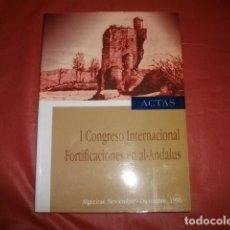 Libros de segunda mano: ACTAS DEL 1º CONGRESO INTERNACIONAL DE FORTIFICACIONES EN AL-ANDALUS. Lote 195268180