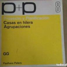 Libros de segunda mano: CASAS EN HILERAS. AGRUPACIONES. GG. PAULHANS PETERS. Lote 195282680