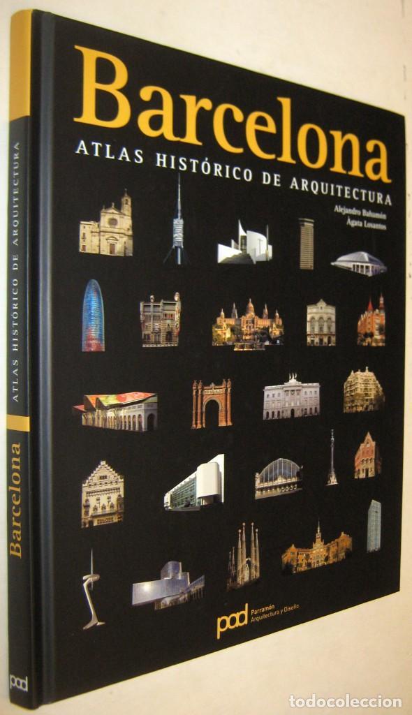 BARCELONA - ATLAS HISTORICO DE ARQUITECTURA - ALEJANDRO BAHAMON Y AGATA LOSANTOS - ILUSTRADO (Libros de Segunda Mano - Bellas artes, ocio y coleccionismo - Arquitectura)