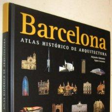 Libros de segunda mano: BARCELONA - ATLAS HISTORICO DE ARQUITECTURA - ALEJANDRO BAHAMON Y AGATA LOSANTOS - ILUSTRADO. Lote 195321187
