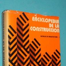 Libros de segunda mano: ENCICLOPEDIA DE LA CONSTRUCCION, DETALLES DE ARQUITECTURA/1, EDITORES TECNICOS ASOCIADOS1974. Lote 195322751