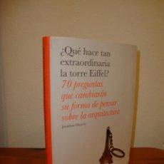 Libros de segunda mano: ¿QUÉ HACE TAN EXTRAORDINARIA LA TORRE EIFFEL? - JONATHAN GLANCEY - BLUME, MUY BUEN ESTADO. Lote 195324627