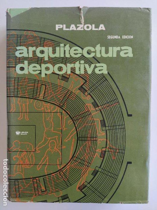 ARQUITECTURA DEPORTIVA - ALFREDO PLAZOLA CISNEROS - LIMUSA WILEY (Libros de Segunda Mano - Bellas artes, ocio y coleccionismo - Arquitectura)
