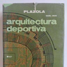 Libros de segunda mano: ARQUITECTURA DEPORTIVA - ALFREDO PLAZOLA CISNEROS - LIMUSA WILEY. Lote 195330842