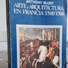 Libros de segunda mano: LIBRO ARTE Y ARQUITECTURA EN FRANCIA 1500 1700. Lote 195335253