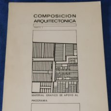 Libros de segunda mano: COMPOSICIÓN ARQUITECTÓNICA - PARTE 1 - MATERIAL GRÁFICO DE APOYO - ETS DE ARQUITECTURA - UPM. Lote 195339870