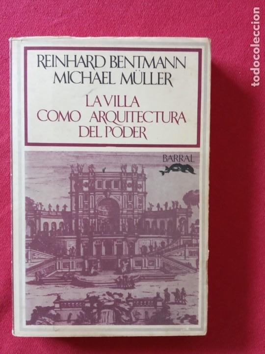 LA VILLA COMO ARQUITECTURA DEL PODER- R. BENTMANN Y M. MULLER. (Libros de Segunda Mano - Bellas artes, ocio y coleccionismo - Arquitectura)