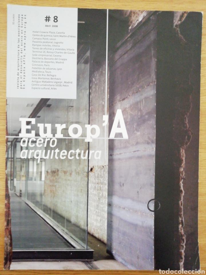 EUROP'A ACERO ARQUITECTURA. Nº 8, ABRIL 2008. (Libros de Segunda Mano - Bellas artes, ocio y coleccionismo - Arquitectura)