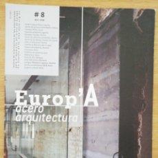 Libros de segunda mano: EUROP'A ACERO ARQUITECTURA. Nº 8, ABRIL 2008.. Lote 195387878