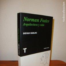 Libros de segunda mano: NORMAN FOSTER. ARQUITECTURA Y VIDA - DEYAN SUDJIC - TURNER NOEMA, MUY BUEN ESTADO. Lote 195433553