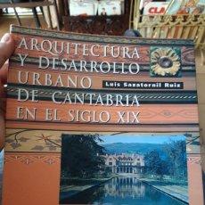 Libros de segunda mano: ARQUITECTURA Y DESARROLLO URBANO DE CANTABRIA EN EL SIGLO XIX. Lote 195469273