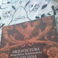 Libros de segunda mano: ARQUITECTURA RENACENTISTA VALENCIA. Lote 195481535