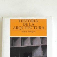 Libros de segunda mano: PATRICK NUTTGENS: HISTORIA DE LA ARQUITECTURA. 1988. PERFECTO ESTADO. Lote 195501783