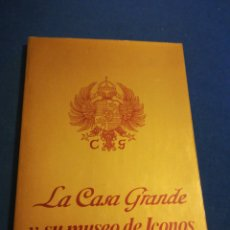 Libros de segunda mano: LA CASA GRANDE Y SU MUSEO DE ICONOS SIGLO XV. Lote 195512947