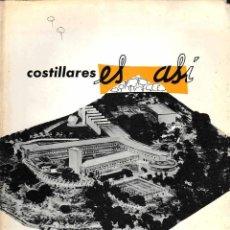 Libros de segunda mano: COSTILLARES ES ASÍ (ITCC, 1954) SIN USAR JAMÁS, BUEN ESTADO. PRIMERA EDICIÓN.. Lote 195517838