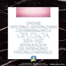 Libros de segunda mano: GIPUZKOA 1984-1987. RESTAURACIÓN DEL PATRIMONIO HISTORICO-ARTISTICO. LIBRO VASCO. PAÍS VASCO.. Lote 196226202